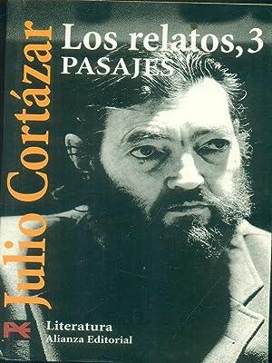 Los relatos,3 Pasajes: Cortazar,Julio.