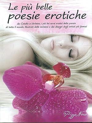 Le piu' belle poesie erotiche: AA.VV
