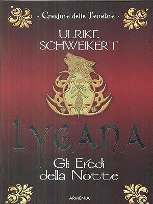 Lycana gli eredi della notte: Ulrike Schweikert