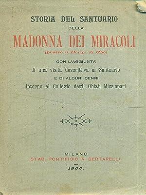 Storia del santuario della Madonna dei Miracoli: aa.vv.