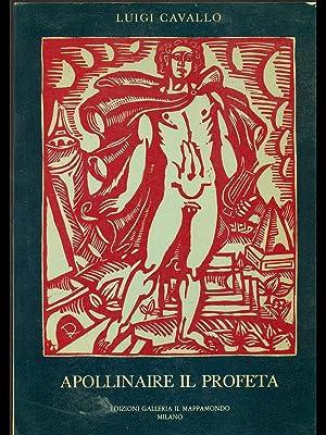 Apollinaire il profeta: Luigi Cavallo