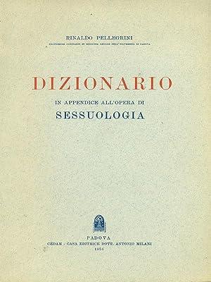 Dizionario in appendice all'opera di sessuologia: Rinaldo Pellegrini