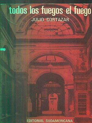 Todos los fuegos el fuego: Julio Cortazar