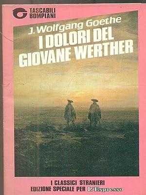 i dolori del giovane werther: J Wolfgang Goethe