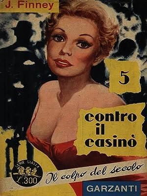 5 Contro il casino: J Finney