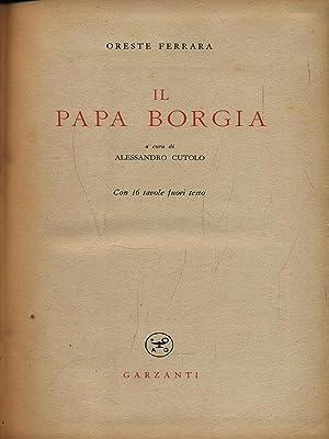 Il Papa Borgia: Oreste Ferrara