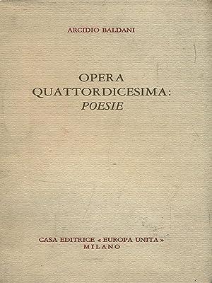 Opera quattordicesima: poesie: Arcidio Baldani