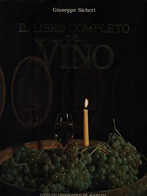 Il libro completo del Vino: Giuseppe Sicheri