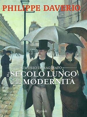 Il secolo lungo della modernit: Daverio, Philippe