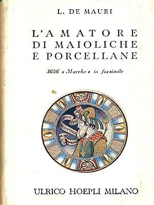 L'amatore di maioliche e porcellane: De Mauri, Luigi