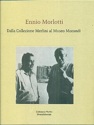 Ennio Morlotti. Dalla Collezione Merlini al Museo: aa.vv.