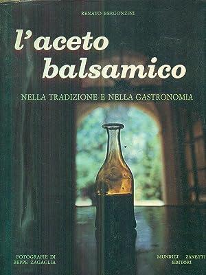 L'aceto balsamico nella tradizione e nella gastronomia: Bergonzini, Renato