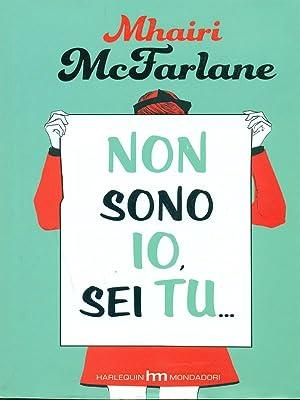 Non sono io, sei tu.: McFarlane, Mhairi