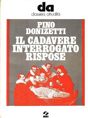 Il cadavere interrogato rispose: Donizetti, Pino