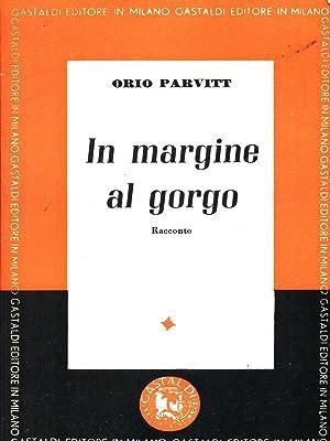In margine al gorgo: Parvitt, Orio