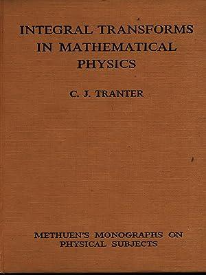 Integral transforms in mathematical physics: Tranter, C.J.