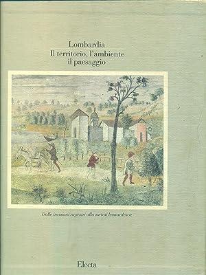Lombardia. Il territorio, l'ambiente, il paesaggio. Volume: Pirovano, Carlo