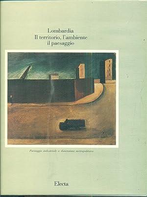 Lombardia: il territorio l'ambiente, il paesaggio vol.: Pirovano, Carlo
