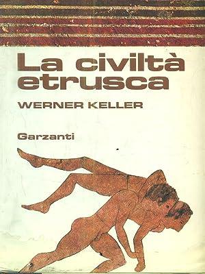 La civilta' etrusca: Keller, Werner