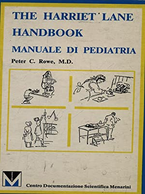 The Harriet Lane handbook - Manuale di: Rowe, Peter C.