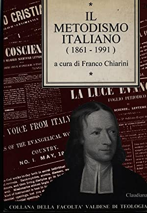 Il metodismo italiano 1861-1991: Chiarini, Franco