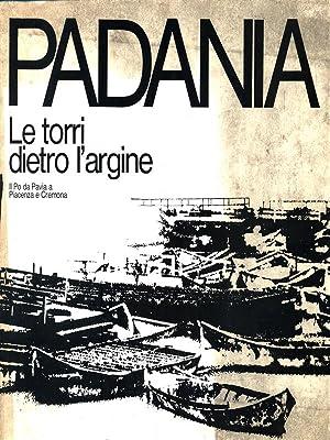 Padania. Le torri dietro l'argine: AA.VV.