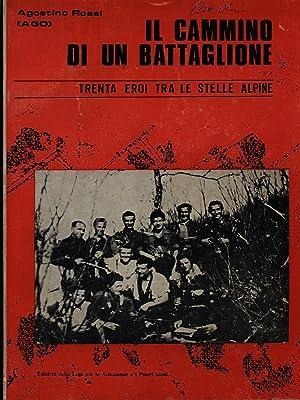 Il cammino di un battaglione.: Rossi, Agostino (Ago)