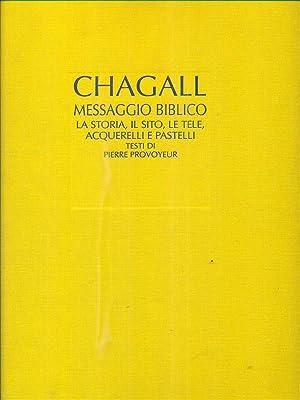 Il messaggio biblico di Marc Chagall: aa.vv.