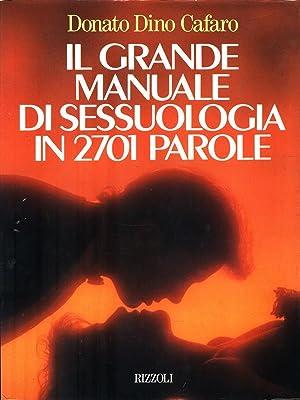 Il grande manuale di Sessuologia in 2701: Cafaro, Donato Dino