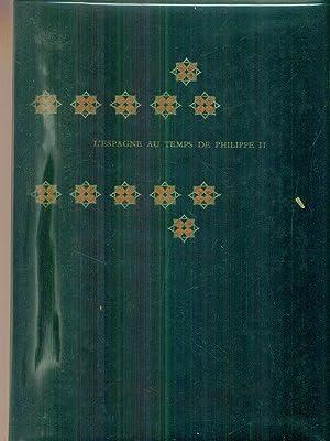 L'Espagne au temps de Philippe II: AA.VV.