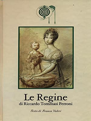 Le Regine di Riccardo Tommasi Ferroni: Valeri, Franca