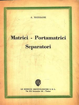 Matrici - Portamatrici - Separatori: Marmasse, A.