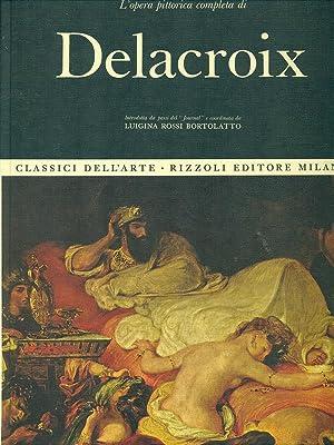 L'opera pittorica completa di Delacroix: Bortolatto, L.R.