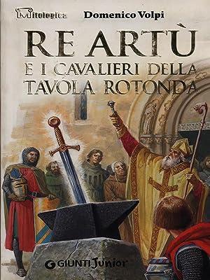 Domenico volpi abebooks - Re artu e i cavalieri della tavola rotonda trama ...