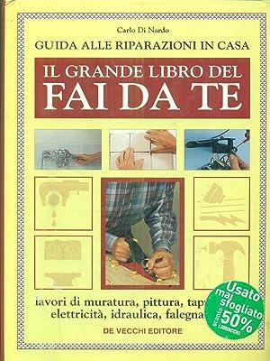 Il grande libro del fai da te: Di Nardo, Carlo