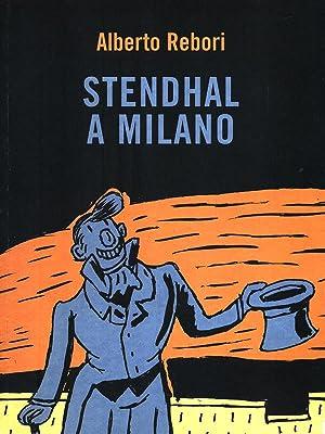 Stendhal a Milano: Rebori, Alberto