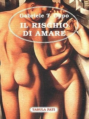 Il rischio di amare: Oppo, Gabriele T.
