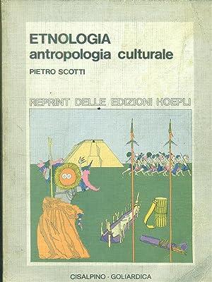Etnologia. Antropologia culturale: Scotti, Pietro