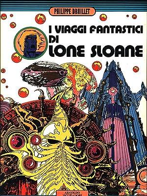 I viaggi fantastici di Lone Sloane: Druillet, Philippe