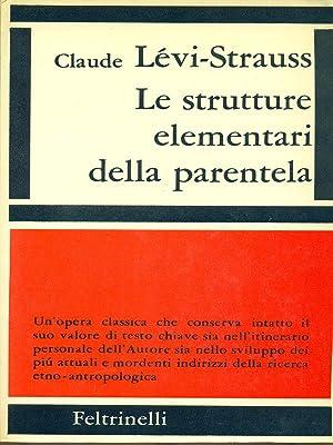 Le strutture elementari della parentela: Levi-Strauss, Claude