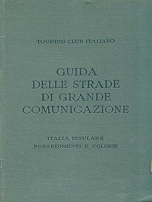 Guida delle strade di grande comunicazione. Italia: AA.VV.