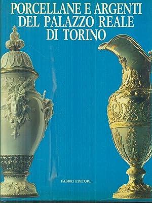 Porcellane e argenti del Palazzo Reale di: AA.VV.
