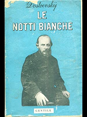 Le notti bianche: Dostoevsky, Fedor