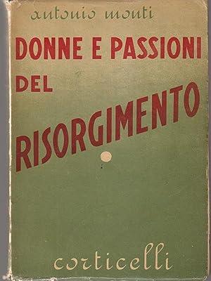 Donne e passioni del risorgimento: Monti, Antonio