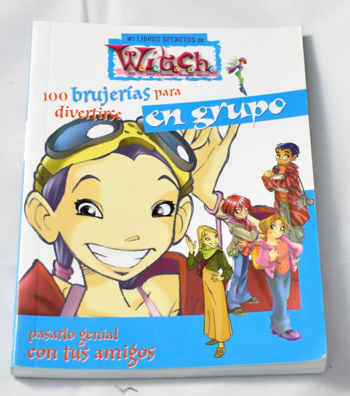 Los libros secretos de Witch, 100 brujerías para divertirse en grupo, - Disney Enterprises