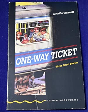 Oxford Bookworms 1: One Way Ticket