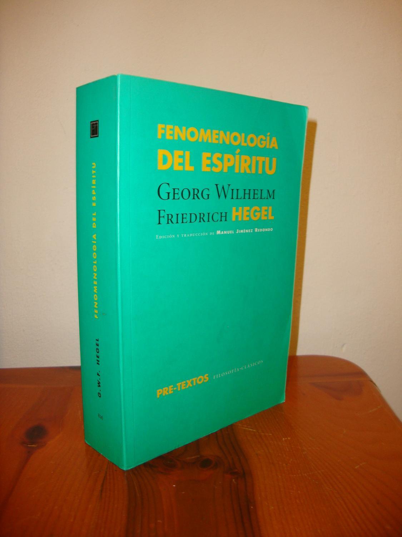 Fenomenología del espíritu (Filosofías / Clásicos) - Georg Wilhelm Friedich Hegel; Manuel Jiménez Redondo