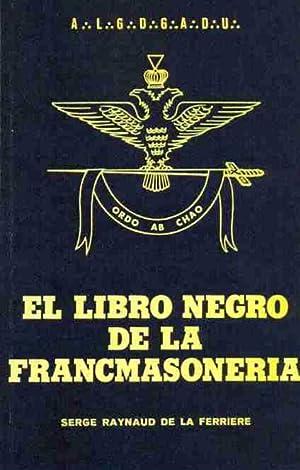 EL LIBRO NEGRO DE LA FRANCMASONERIA Masoneria: De la ferriere Serge Raynaud