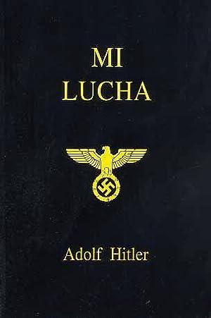 MI LUCHA Mein Kampf: Hitler Adolf (