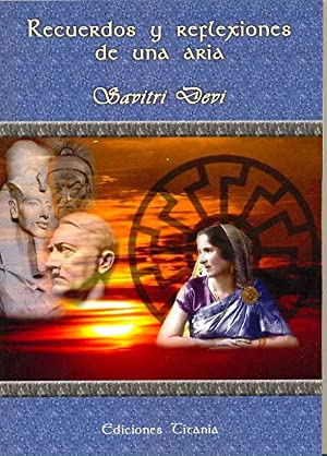 RECUERDOS Y REFLEXIONES DE UNA ARIA Memorias: Savitri Devi